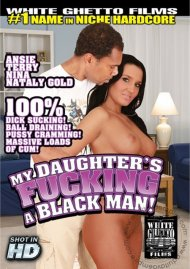 My Daughters Fucking A Black Man! Porn Movie