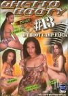 Ghetto Booty 13 Porn Movie