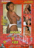 More Black Dirty Debutantes #22 Porn Movie