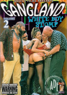 Gangland White Boy Stomp 2 Porn Movie