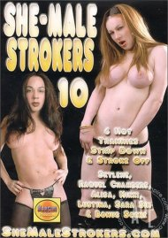 She-Male Strokers 10 Porn Movie