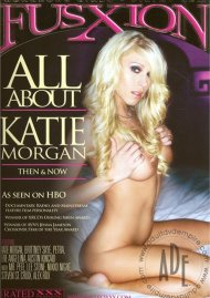 All About Katie Morgan Porn Movie