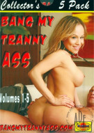 Bang My Tranny Ass Vol. 1-5 Porn Movie
