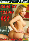 Bang My Tranny Ass Vol. 1-5 Porn Movie