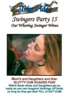 """Swingers Party 15: """"Our Whoring Swinger Wives"""" Porn Video"""