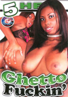 Ghetto Fuckin Porn Movie