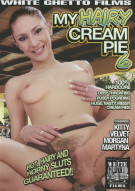 My Hairy Cream Pie 6 Porn Movie