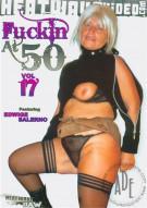 Fuckin At 50 #17 Porn Movie