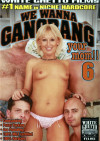 We Wanna Gangbang Your Mom 6 Porn Movie