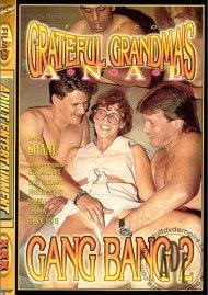 Grateful Grandmas Gang Bang 2 Porn Video