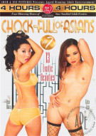 Chock Full Of Asians 7 Porn Movie