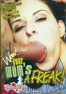 Wow! Your Mom's A Freak! Porn Video