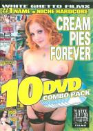 Cream Pies Forever (10 Pack) Porn Movie