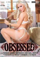Stream Obsessed 2 Porn Movie from Porn Fidelity.
