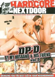 DPd By My Husband & His Friend Vol. 5 Porn Video