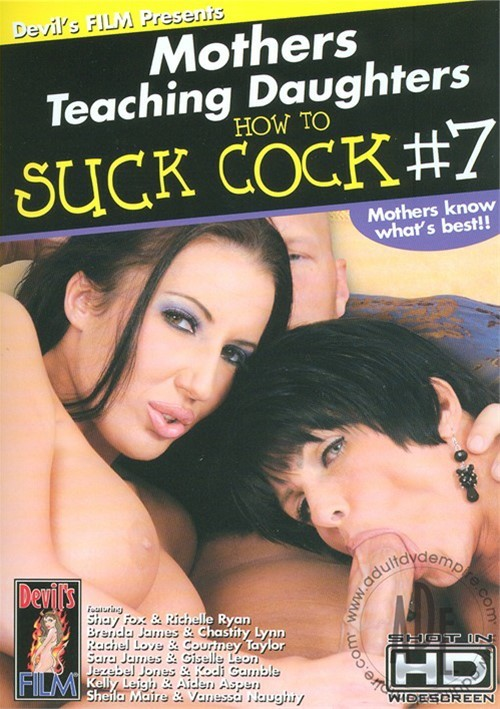Mothers Teaching Daughters How To Suck Cock 7 Porn Movie