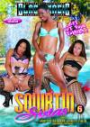 Squirtin Sistas #6 Porn Movie