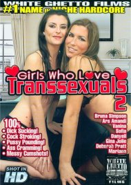 Girls Who Love Transsexuals 2 Porn Video