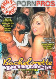 Bachelorette Parties Vol. 6, The Porn Video