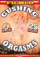 Gushing Orgasms 5-Pack Porn Movie