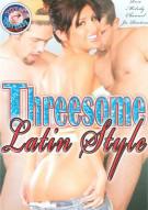 Threesome Latin Style Porn Movie