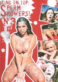 Icing On Top: Sperm Showers! #3 Porn Movie