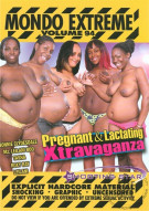 Mondo Extreme 94: Pregnant & Lactating Xtravaganza Porn Video