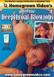 Amateur Deepthroat Blowjobs #2 Porn Movie