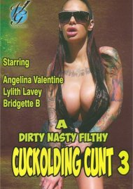 Dirty Nasty Filthy Cuckolding Cunt 3, A Porn Movie