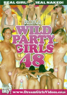 Dream Girls: Wild Party Girls #48 Porn Movie