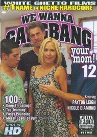 We Wanna Gangbang Your Mom 12 Porn Video