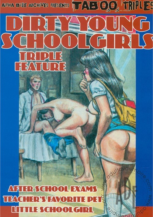 Dirty Young Schoolgirls Triple Feature