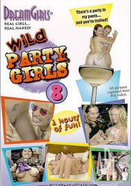 Dream Girls: Wild Party Girls #8 Porn Movie