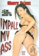 Impale My Ass Porn Movie