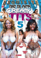 Big Black Creamy Tits 5 Porn Video