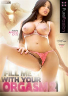 Stream Fill Me With Your Orgasm 2 Porn Movie from Pure Passion.