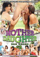 Mother Daughter Tag Teams #2 Porn Movie