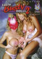 Lusty Busty Dolls 2 Porn Movie