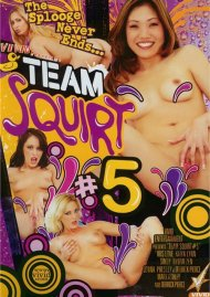 Team Squirt #5 Porn Movie