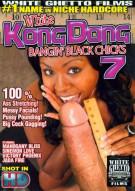 White Kong Dong 7: Bangin' Black Chicks Porn Video
