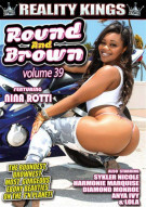 Round And Brown Vol. 39 Porn Movie