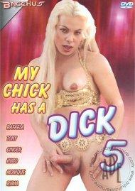 My Chick Has A Dick 5 Porn Movie