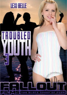 Troubled Youth 3 Porn Movie