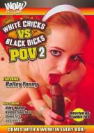 White Chicks Vs Black Dicks POV 2 Porn Video