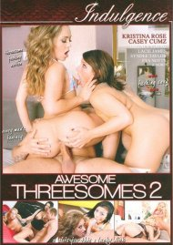 Awesome Threesomes 2 Porn Movie