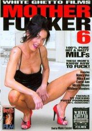 Mother Fucker 6 Porn Video