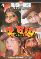 2 Big 2 Be True (4 Hours) Porn Movie
