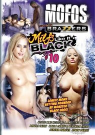 MOFOs: MILFs Like It Black #10 Porn Movie