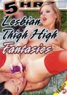 Lesbian Thigh High Fantasies Porn Movie