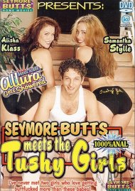 Seymore Butts Meets The Tushy Girls Porn Movie